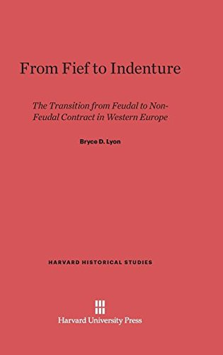 9780674336575: From Fief to Indenture: The Transition from Feudal to Non-Feudal Contract in Western Europe (Harvard Historical Studies (Hardcover))