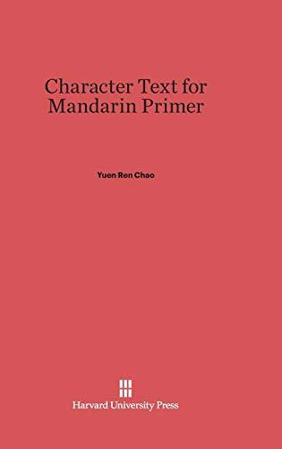 Character Text for Mandarin Primer (Hardback): Yuen Ren Chao