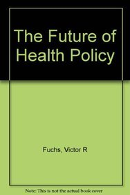 The Future of Health Policy: Victor Fuchs