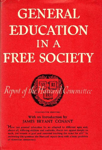 General Education in a Free Society: Report of the Committee: Harvard University Committee