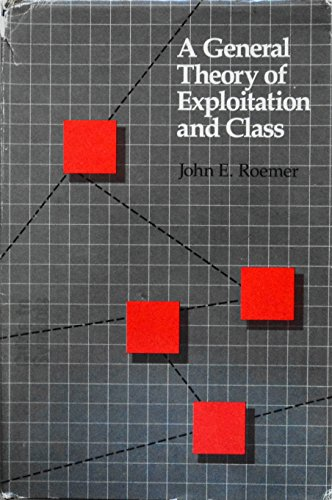 9780674344402: A General Theory of Exploitation and Class