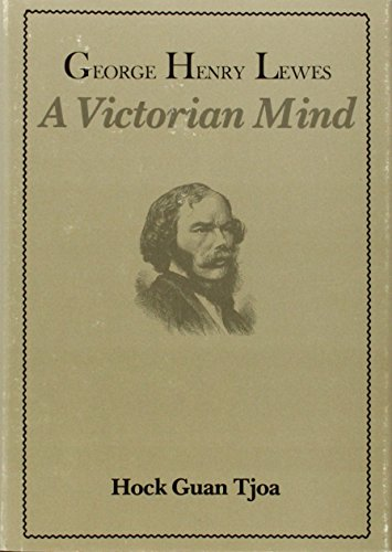 9780674348745: George Henry Lewes: A Victorian Mind (Historical Monograph)