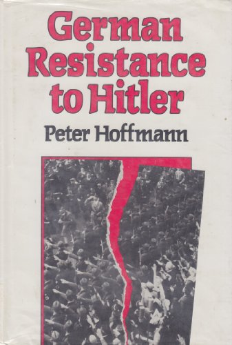 9780674350854: German Resistance to Hitler