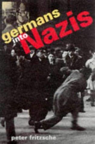 9780674350915: Germans into Nazis