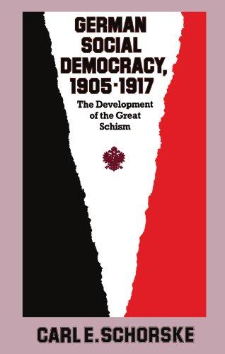 9780674351257: German Social Democracy, 1905–1917: The Development of the Great Schism (Harvard Historical Studies)