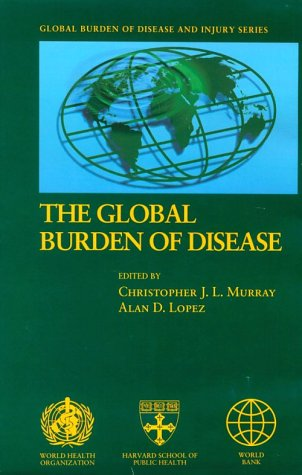 9780674354487: Global Burden of Disease: A comprehensive assessment of mortality and disability from diseases, injuries, and risk factors in 1990 and projected to 2020 (Global Burden of Disease and Injury, Vol 1)