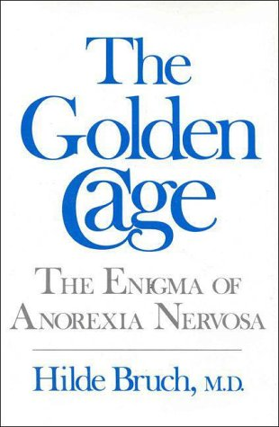 9780674356504: The Golden Cage: The Enigma of Anorexia Nervosa