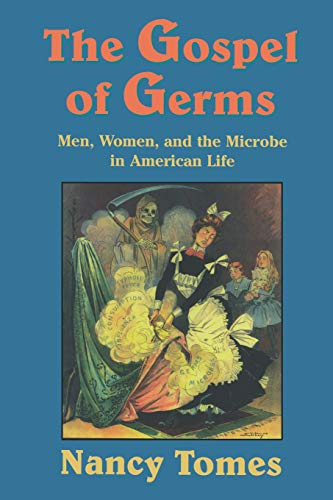 9780674357082: The Gospel of Germs: Men, Women, and the Microbe in American Life