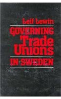 9780674358751: Governing Trade Unions in Sweden