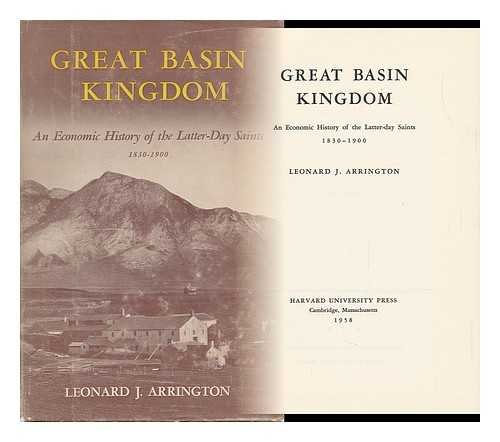 The Great Basin Kingdom: An Economic History: Arrington, Leonard James