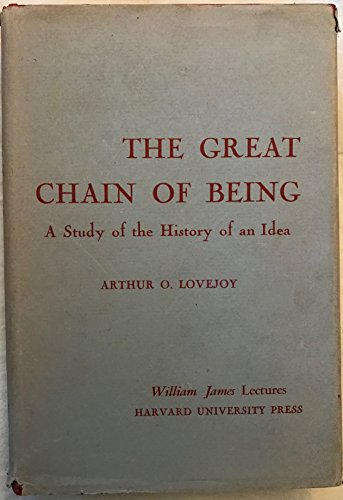 The Great Chain of Being A Study of the History of an Idea