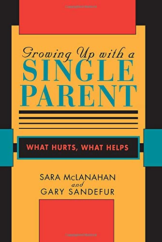 9780674364080: Growing Up With a Single Parent: What Hurts, What Helps