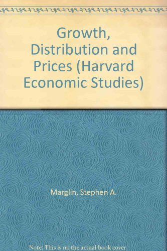 9780674364158: Growth, Distribution and Prices (Harvard Economic Studies)