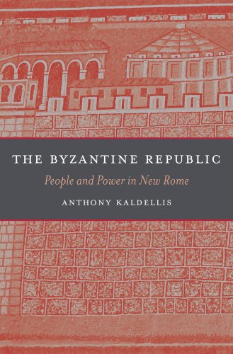 The Byzantine Republic: Anthony Kaldellism