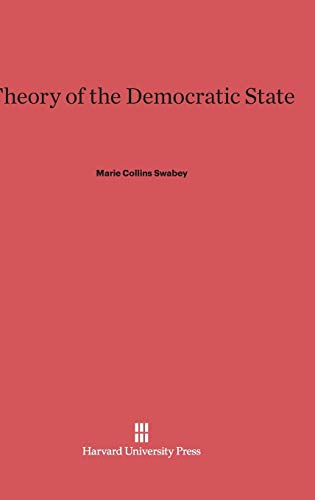 Theory of the Democratic State: Swabey, Marie Collins
