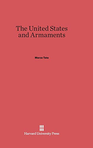 9780674365810: The United States and Armaments