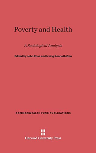 9780674366633: Poverty and Health (Commonwealth Fund Publications)