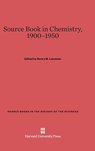 9780674366695: A Source Book in Chemistry, 1900-1950 (Source Books in the History of the Sciences)