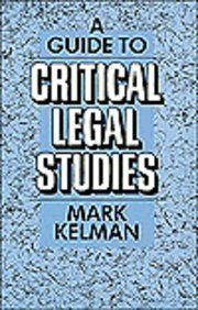 9780674367555: A Guide to Critical Legal Studies