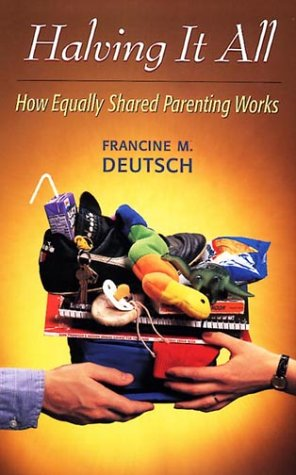 9780674368002: Halving It All: How Equally Shared Parenting Works