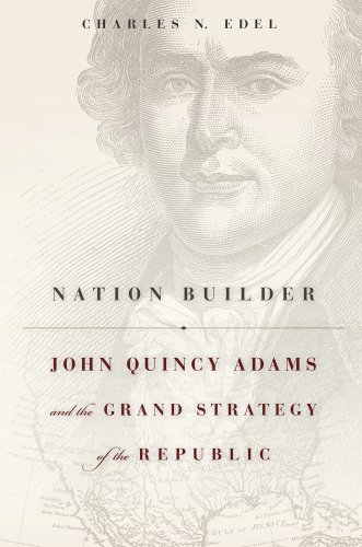 9780674368088: Nation Builder: John Quincy Adams and the Grand Strategy of the Republic