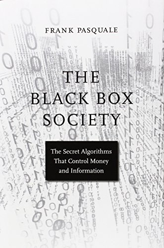 9780674368279: The Black Box Society: The Secret Algorithms That Control Money and Information