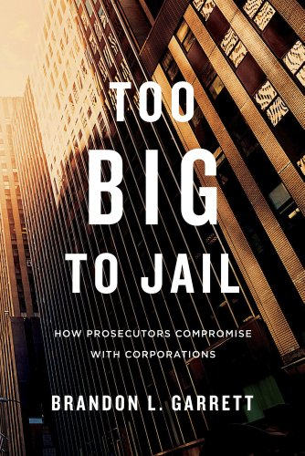 9780674368316: Too Big to Jail: How Prosecutors Compromise with Corporations