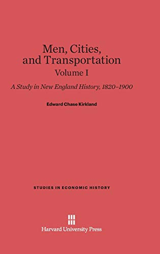 Men, Cities and Transportation, Volume I (Hardback): Edward Chase Kirkland
