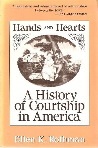 9780674371606: Hands and Hearts: A History of Courtship in America