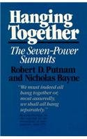 9780674372252: Hanging Together: Cooperation and Conflict in the The Seven-Power Summits, Revised and Enlarged Edition