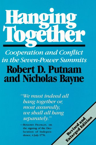 9780674372269: Hanging Together: Cooperation and Conflict in the Seven-Power Summits, Revised and Enlarged Edition