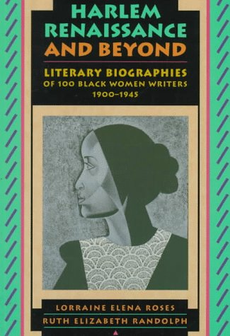 Harlem renaissance and beyond :; literary biographies of 100 Black women writers, 1900-1945