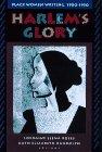 Harlem's Glory-Black Women Writing, 1900-1950: Edited By Lorraine