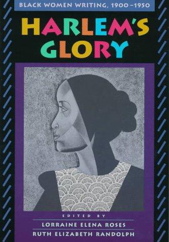 Harlem's Glory: Black Women Writing, 1900-1950: Lorraine Elena Roses~Ruth