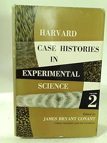 Harvard Case Histories in Experimental Science, Vols. I and II: Conant, James Bryant [Editor]; Nash...