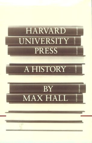 HARVARD UNIVERSITY PRESS: A History.: Harvard University Press).