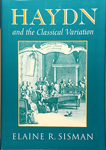 9780674383159: Haydn and the Classical Variation (Studies in the History of Music)