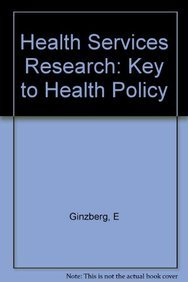 9780674385757: Health Services Research: Key to Health Policy