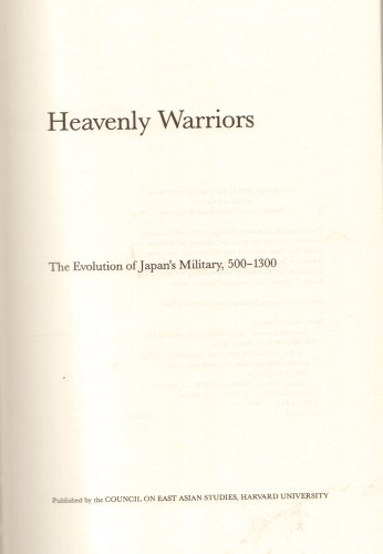 9780674387034: Heavenly Warriors: The Evolution of Japan's Military, 500-1300