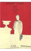 The Letters of Henry James, Volume I, 1843-1875 (Letters of Henry Adams, 1843-1875): Henry James