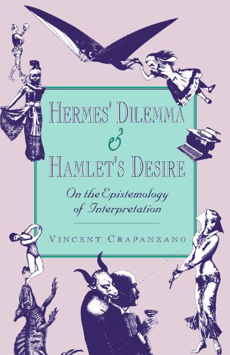 Hermes' Dilemna & Hamlet's Desire: On the Epistemology of Interpretation