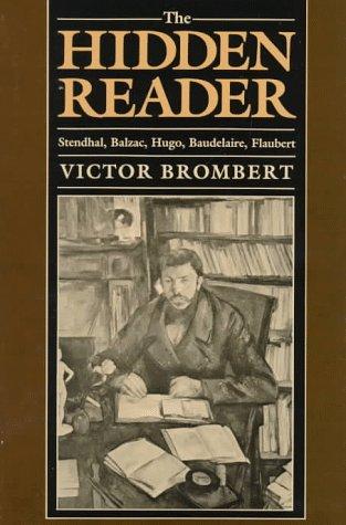 9780674390126: The Hidden Reader: Stendhal, Balzac, Hugo, Baudelaire, Flaubert