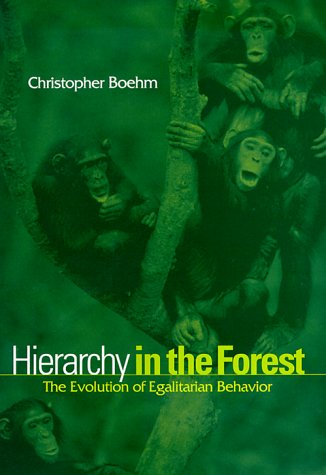 9780674390317: Hierarchy in the Forest: The Evolution of Egalitarian Behavior