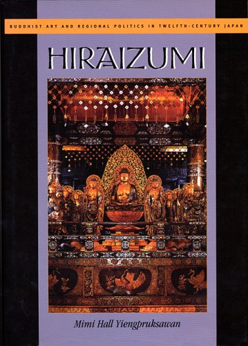 9780674392052: Hiraizumi: Buddhist Art and Regional Politics in Twelfth-Century Japan (Harvard East Asian Monographs)
