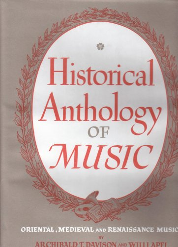 Historical Anthology of Music, Volume I, Oriental,: Archibald T. Davison