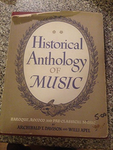 Historical Anthology of Music, Volume II: Baroque,: Editor-Archibald T. Davison;