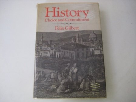 9780674396562: History: Choice and Commitment (Belknap Press)