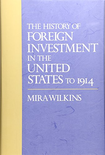 9780674396661: The History of Foreign Investment in the United States to 1914 (Studies in Business History)