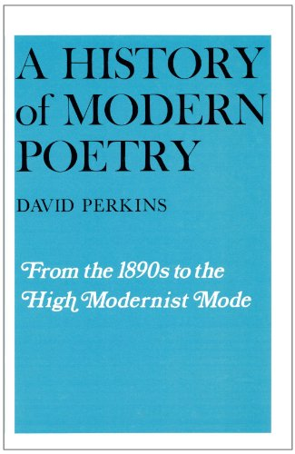 9780674399457: A History of Modern Poetry, Volume I: From the 1890s to the High Modernist Mode