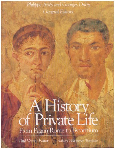 9780674399754: History of Private Life, Volume I: From Pagan Rome to Byzantium
